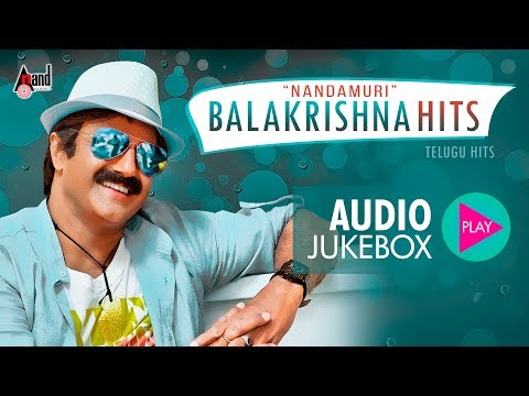 Nandamuri Balakrishna Hits | Super Audio Hits Jukebox 2017 | New Telugu Selected Hits