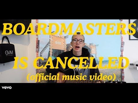 BOARDMASTERS IS CANCELLED? (OFFICIAL MUSIC VIDEO)