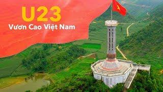 Triệu trái tim một niềm tin chiến thắng – U23 Vươn cao Việt Nam