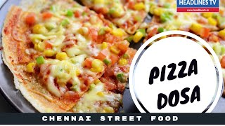 Indian street food - Street food in chennai - Pizza dosa |99 Delight of Tosai | village food factory