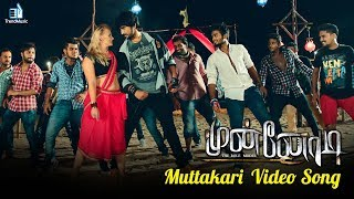 Munnodi - Muttakari Video Song