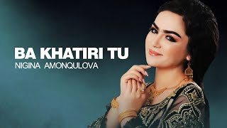 Nigina Amonqulova Ba Khatiri Tu OFFICIAL MUSIC VIDEO