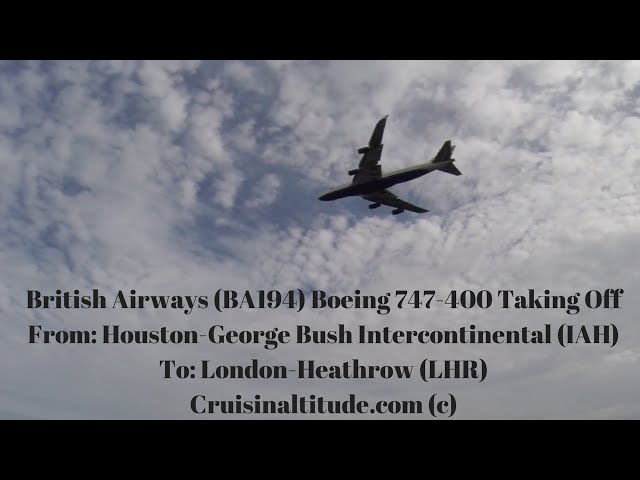 British Airways (BA194) Taking Off from Houston-Bush IntercontinentalAirport