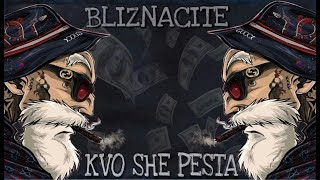 BLIZNACITE - Kvo She Pesta (Official Audio)