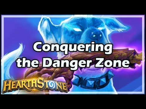 [Hearthstone] Conquering the Danger Zone