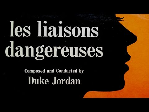 Duke Jordan - Les Liaisons Dangereuses (Full Album) Film Soundtrack