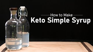 How to Make Keto Simple Syrup
