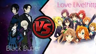 BLACK BUTLER VS. LOVE LIVE! [MMD ANIME VERSUS]