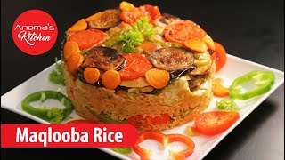 Maqlooba Rice - Episode 685 - Anoma's Kitchen