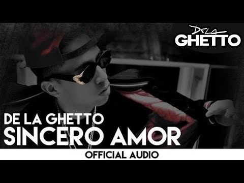 De La Ghetto - Sincero Amor