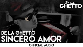 De La Ghetto - Sincero Amor [Official Audio]