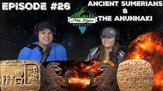 Ancient Sumerian Civilization Anunnaki Creation Story Podcast 26