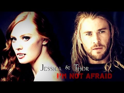 I'm Not Afraid ┿ Jessica & Thor