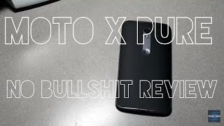 Moto X Pure / Style FULL NO BS REVIEW