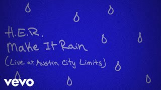 H.E.R. - Make It Rain - Live at Austin City Limits (Audio)