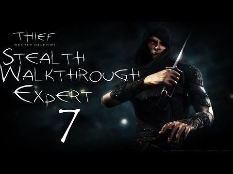 Thief: Deadly Shadows - Stealth Walkthrough Expert - 100% Loot - Part 7 - Day 3 - The Keepers