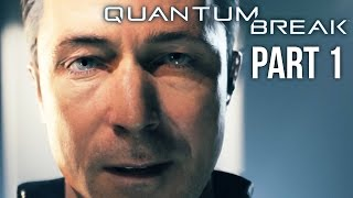 Quantum Break Walkthrough Part 1 - WHAT IS TIME? (Preview) Xbox One Gameplay