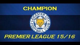All Goals Leicester City Champion Premier League 15 16