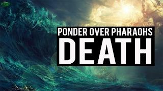 Ponder Over Pharaoh's Death