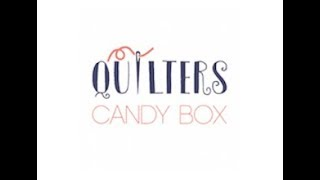 May 2018 Quilters Candy Box #quilterscandybox