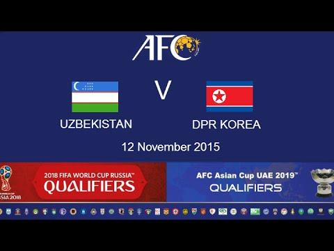 FULL TIME: Uzbekistan v DPR Korea: 2018 FIFA WC Russia & AFC Asian Cup UAE 2019 (Qly RD 2)