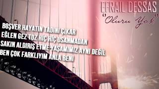 Efrail Dessas - OLURU YOK (2015) (Lyric Video)