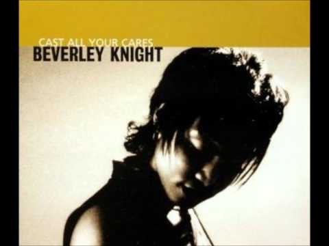 Beverley Knight - Cast All Your Cares