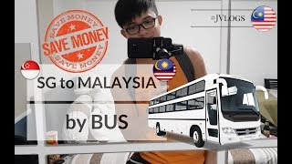 #JVlog GO CHEAP! How to Travel from SINGAPORE to MALAYSIA by BUS! (MUST SEE!)
