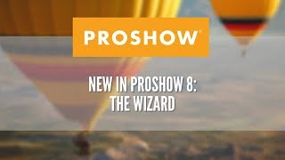 Part 1: Using the Wizard in ProShow 8