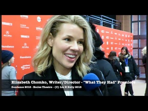 Sundance 2018 Director Elizabeth Chomko At What They Had Premiere