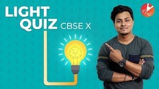 Light Quiz | Class 10 Physics | Science Chapter 10 | CBSE NCERT Questions & Numericals