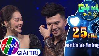 THVL | Giải mã tri kỷ - Tập 25: Diễn viên Dương Cẩm Lynh – Ca sĩ Nam Cường