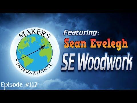 SE Woodwork - EP #137 Makers International