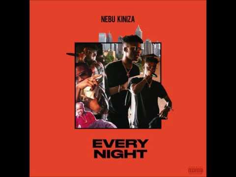 Nebu Kiniza - Every Night [Prod. By Nebu Kiniza]