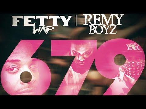 Fetty Wap - 679 ft. Remy Boyz