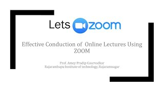 Session 1 Effective Conduction of  Online Lectures Using ZOOM
