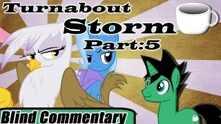 Turnabout Storm | Part - 5 【Blind Commentary】