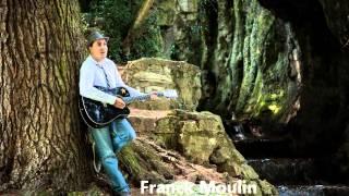 "Franck Moulin "" Au refuge de mon coeur """