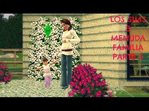 LOS SIMS 3 MENUDA FAMILIA PARTE 5