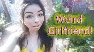 Weird Girlfriend!!