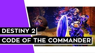 DESTINY 2 (PC) - Sir, Yes Sir! (Code of the Commander Overview)