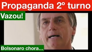 Vazou a Propaganda do Bolsonaro no 2º Turno da Tv! Bolsonaro chora ao falar da filha...