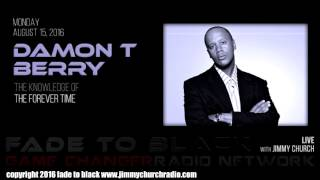 Ep. 506 FADE to BLACK Jimmy Church w/ Damon T Berry : The Stargate Revealed : LIVE