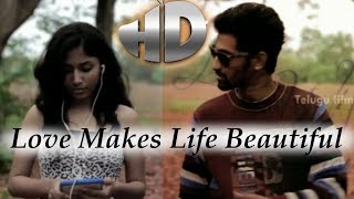 Life Is Beautiful - Love Makes Life Beautiful - A Romantic Short Film