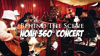 NOAH - The Making of Keterkaitan Keterikatan Acoustic Version In 360° Concert