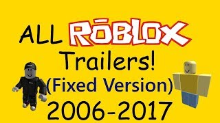 All Official ROBLOX Trailers (2006-2017) [Improved Version]