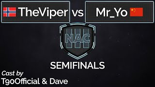 NAC3 | Semi Final | TheViper vs Mr_Yo | cast by T90Official & Dave
