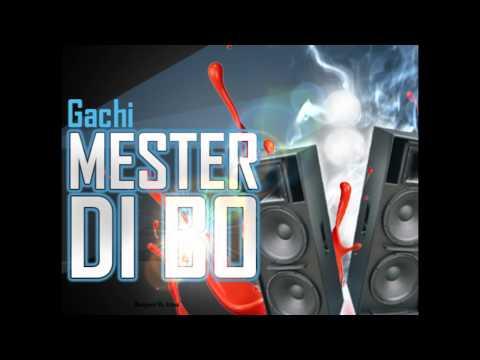 Gachi - Mester Di Bo