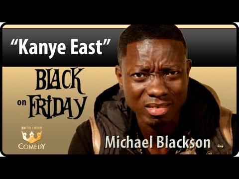 """Kanye East""  Michael Blackson- ""Black Friday"" Ep 25"