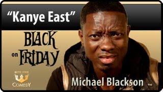 """Kanye East""  Michael Blackson- ""Black Friday"" Ep 25"